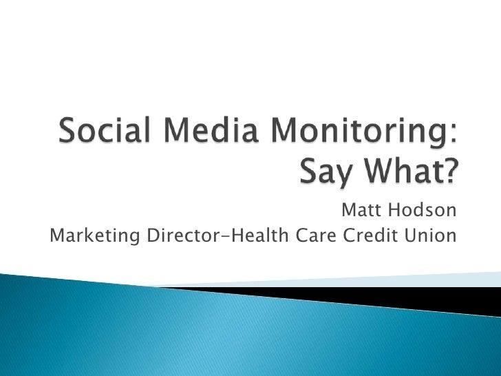 Matt HodsonMarketing Director-Health Care Credit Union