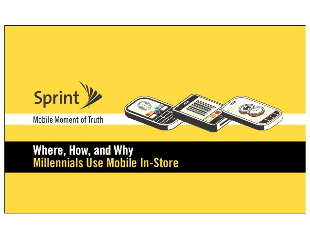 Mobile Moment of TruthWhere, How, and WhyMillennials Use Mobile In-Store