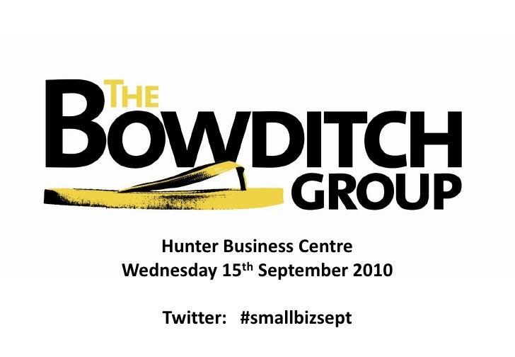 Hunter Business Centre<br />Wednesday 15th September 2010<br />Twitter:   #smallbizsept<br />
