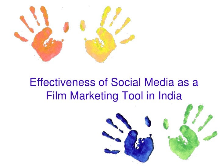 Effectiveness of Social Media  as a Film Marketing Tool in             India!