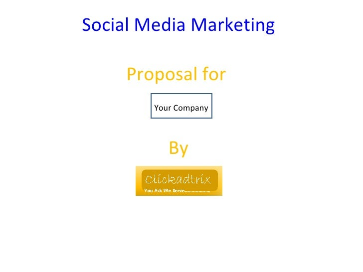 Social Media Marketing   Proposal for  By Your Company