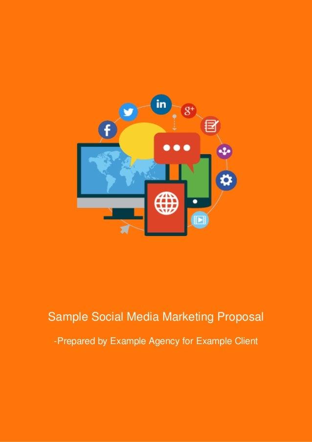SampleSocialMediaMarketingProposal -PreparedbyExampleAgencyforExampleClient