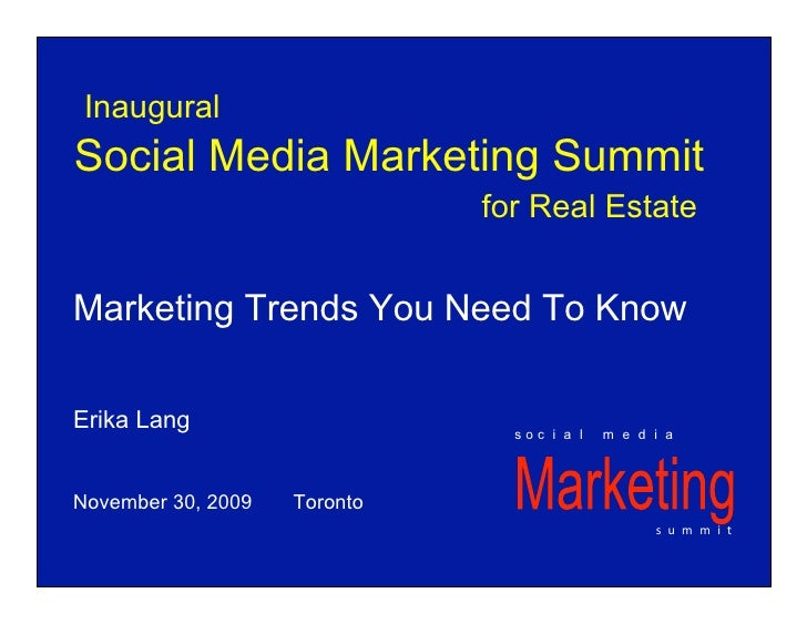 Inaugural Social Media Marketing Summit                               for Real Estate   Marketing Trends You Need To Know ...