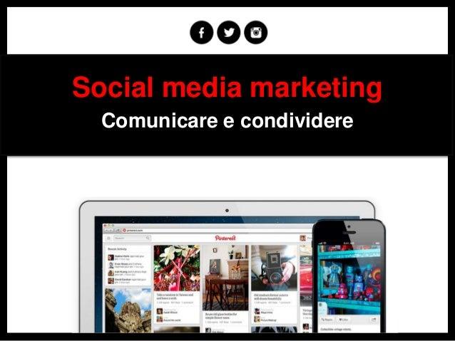 Social media marketing Comunicare e condividere