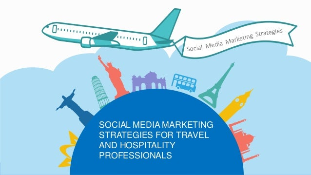 © www.briancliette.com SOCIAL MEDIA MARKETING STRATEGIES FOR TRAVEL AND HOSPITALITY PROFESSIONALS