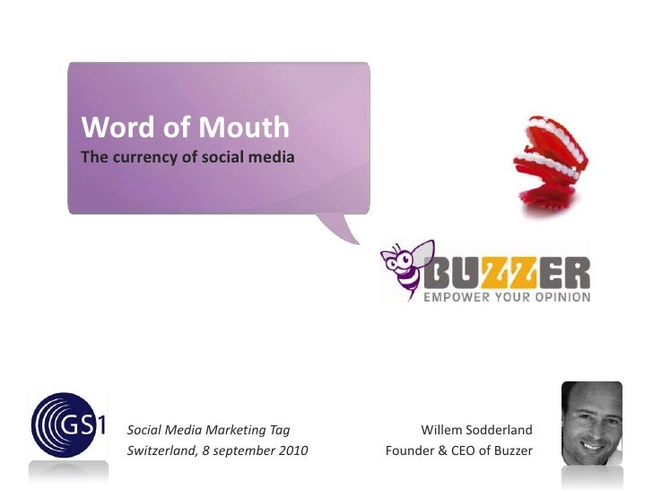 Word of Mouth<br />The currency of social media<br />Social Media Marketing Tag<br />Switzerland, 8 september 2010<br />Wi...