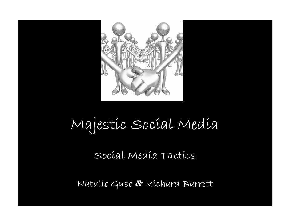 Majestic Social Media    Social Media Tactics  Natalie Guse & Richard Barrett