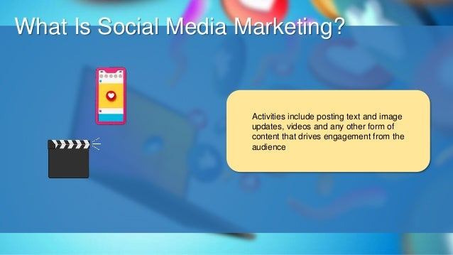 O What Is Social Media Marketing? Activities include posting text and image updates, videos and any other form of content ...