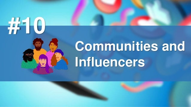 Communities and Influencers #10