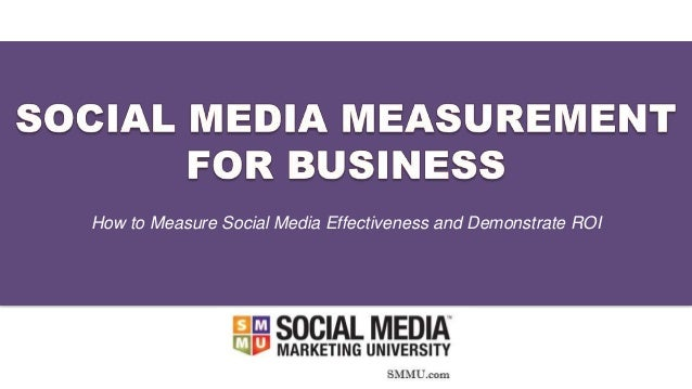 How to Measure Social Media Effectiveness and Demonstrate ROI
