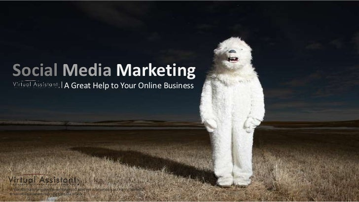 SocialMedia Marketing <br />|<br />A Great Help to Your Online Business<br />Virtual Assistant Firm provides technical and...