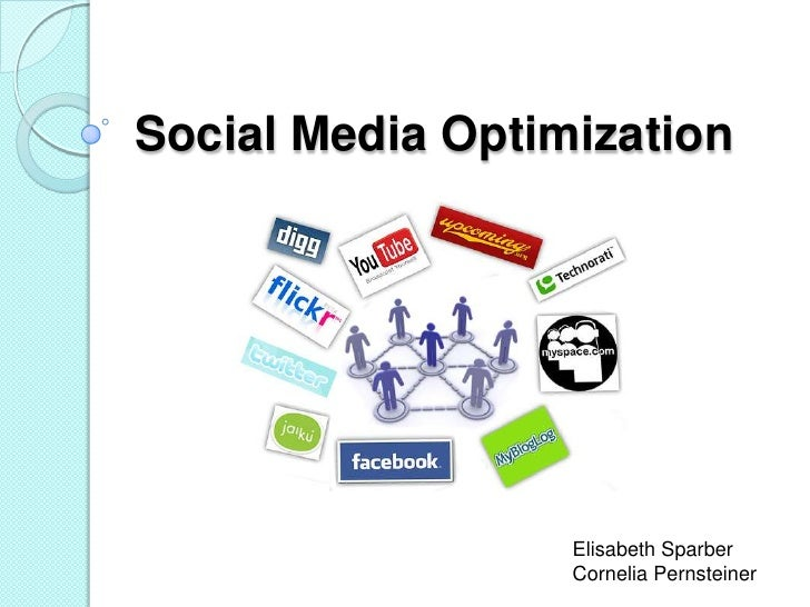 Social Media Optimization                  Elisabeth Sparber                  Cornelia Pernsteiner