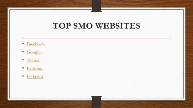 TOP SMO WEBSITES • Facebook • Google+ • Twitter • Pinterest • Linkedin
