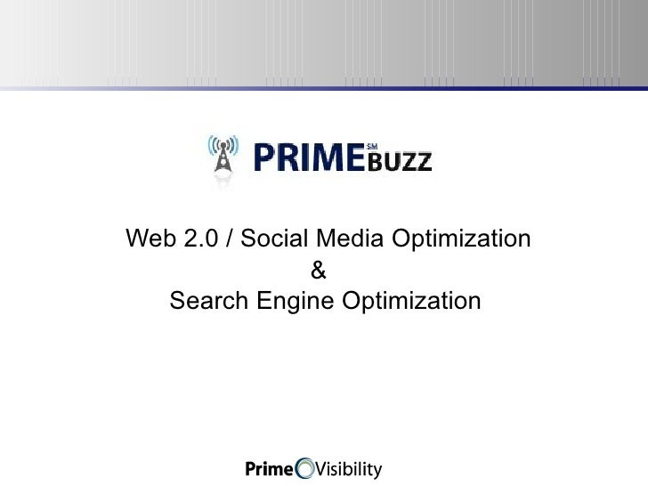 Web 2.0 / Social Media Optimization &   Search Engine Optimization