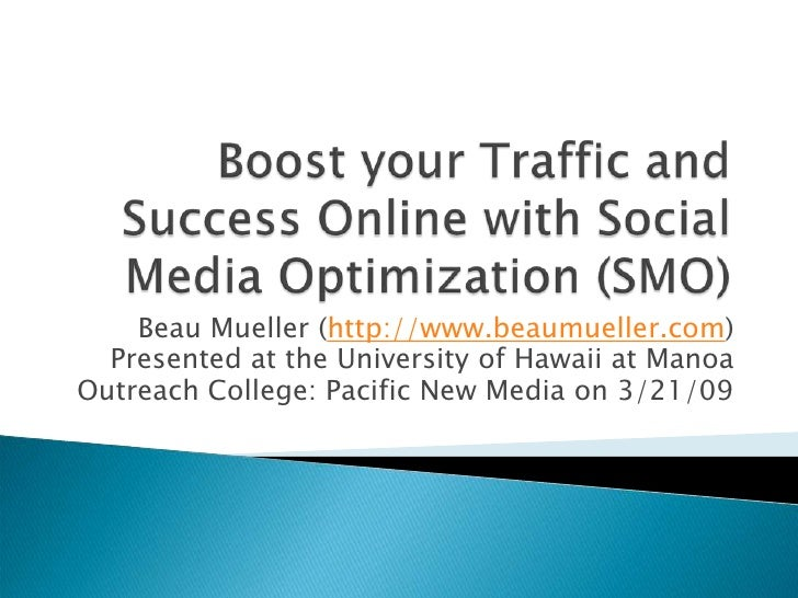 Beau Mueller (http://www.beaumueller.com)   Presented at the University of Hawaii at Manoa Outreach College: Pacific New M...