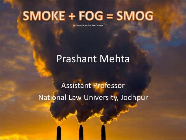 Dr.Henry Antoine Des Voeux Prashant Mehta Assistant Professor National Law University, Jodhpur