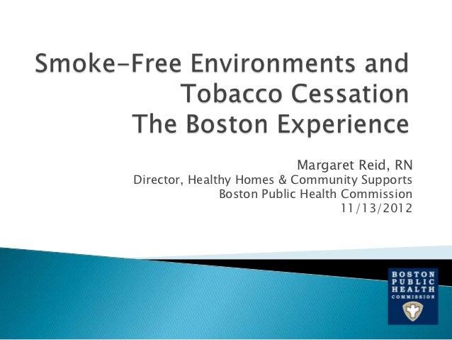Margaret Reid, RNDirector, Healthy Homes & Community Supports               Boston Public Health Commission               ...