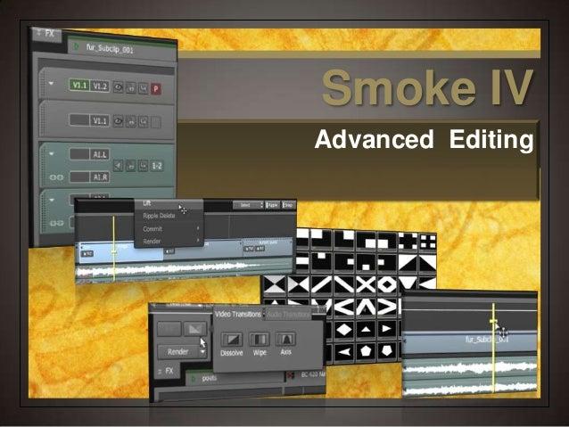 Smoke IVAdvanced Editing
