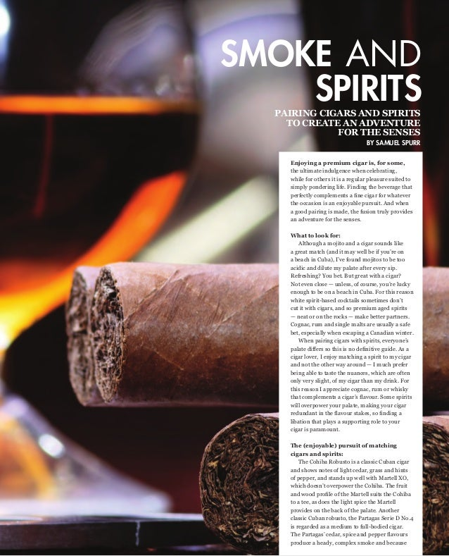 SMOKE AND SPIRITS PAIRING CIGARS AND SPIRITS TO CREATE AN ADVENTURE FOR THE SENSES  BY SAMUEL SPURR Enjoying a premium cig...