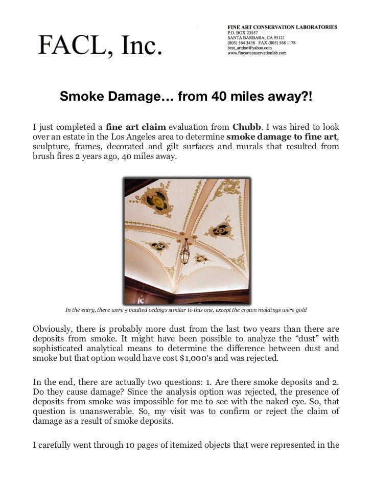 Smoke Damage… from 40 miles away?!I just completed a fine art claim evaluation from Chubb. I was hired to lookover an esta...