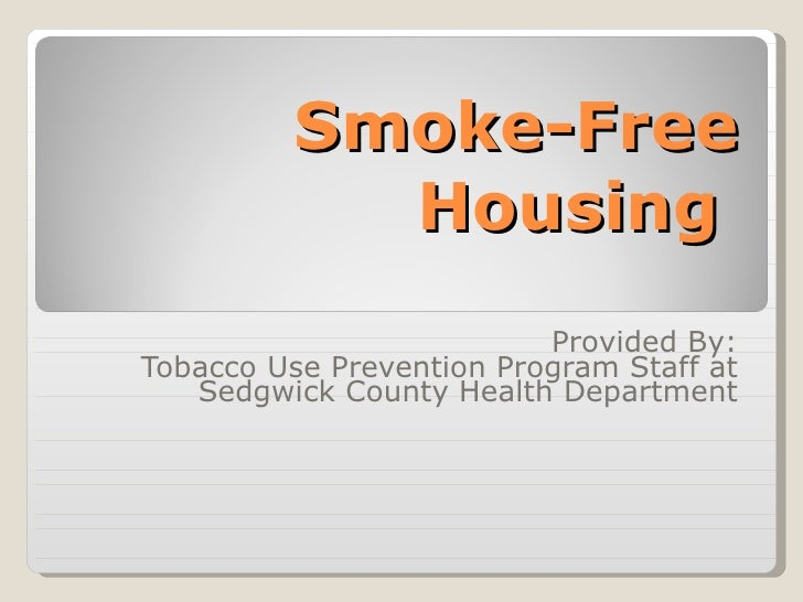 Smoke-Free Housing Provided By: Tobacco Use Prevention Program Staff at Sedgwick County Health Department