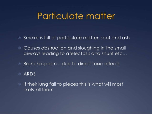 smoke inhalation causes Wildfire smoke inhalation causes microscopic particles to get trapped in your lungs they can get into your bloodstream and, they can travel throughout your body .