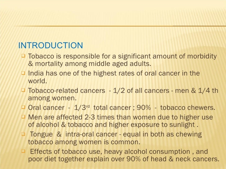 smokeless taabacco and oral cancer Tobacco use remains a leading cause of oral cancer but the tobacco   smokeless -- which includes moist snuff, chewing tobacco and snus,.