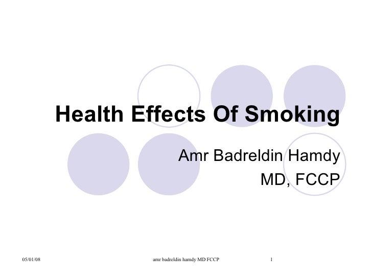 Health Effects Of Smoking Amr Badreldin Hamdy MD, FCCP