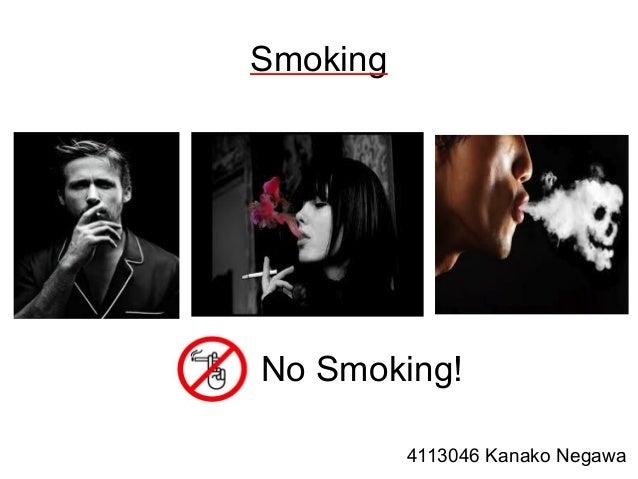 SmokingNo Smoking!          4113046 Kanako Negawa