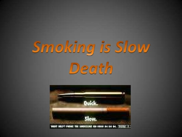 Smoking is Slow Death<br />