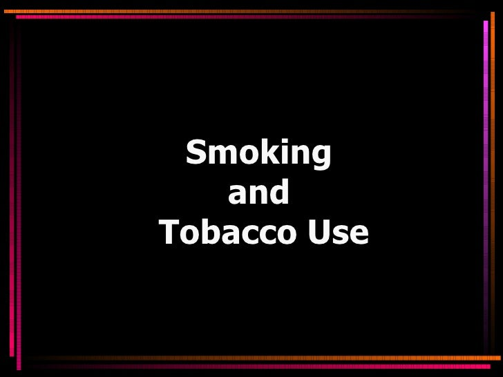 Smoking   andTobacco Use