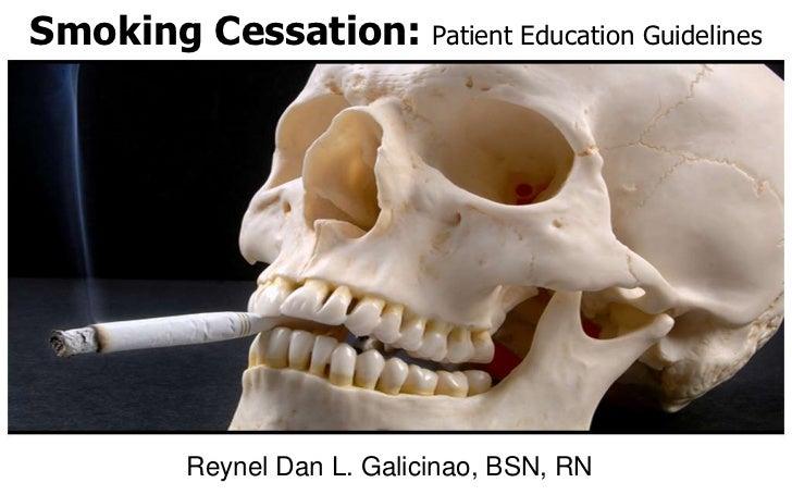 Smoking Cessation: Patient Education Guidelines          Reynel Dan L. Galicinao, BSN, RN