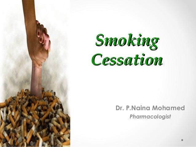 Smoking Cessation Dr. P.Naina Mohamed Pharmacologist