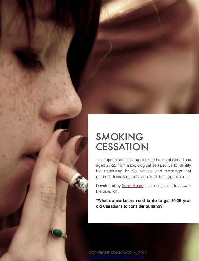 SMOKING CESSATION This report examines the smoking habits of Canadians aged 20-25 from a sociological perspective to ident...