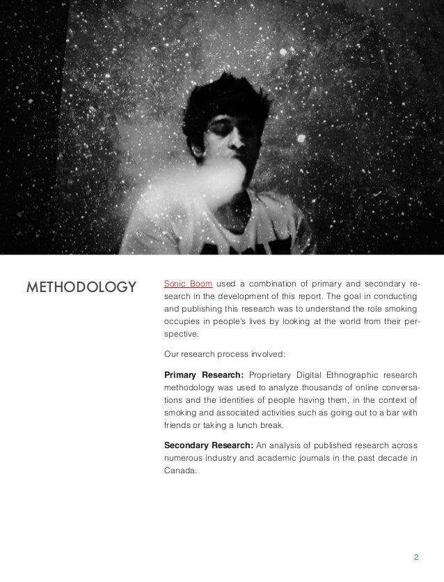 METHODOLOGY  Sonic Boom used a combination of primary and secondary research in the development of this report. The goal i...