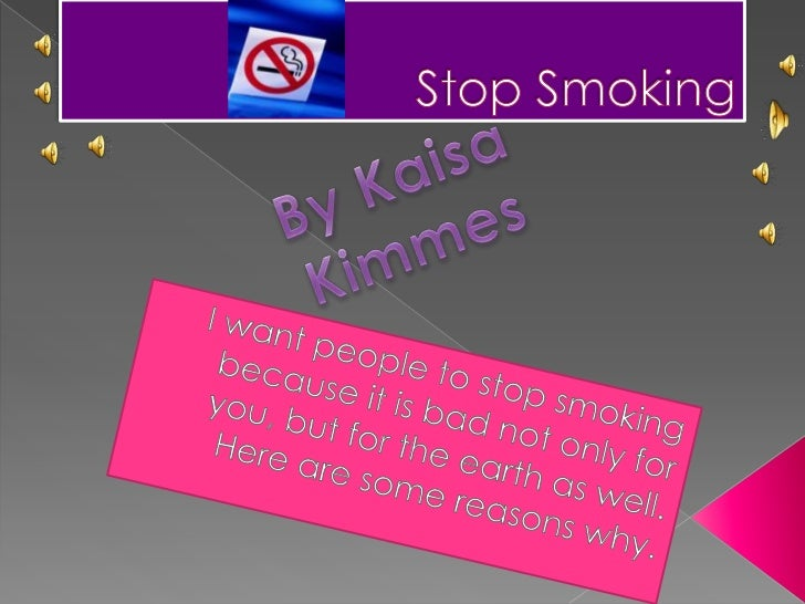 o Smoking can kill you and that wouldn't be  good. It can make your lungs turn black  which is totally gross. It is a wast...