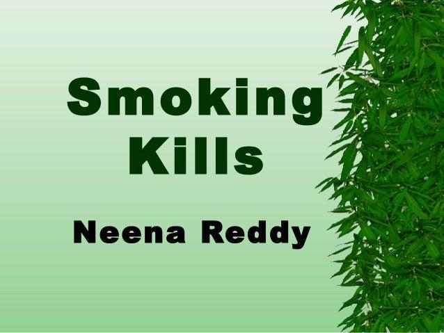Smoking Kills Neena Reddy