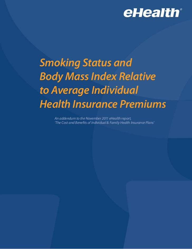 Smoking Status andBody Mass Index Relativeto Average IndividualHealth Insurance Premiums  An addendum to the November 2011...