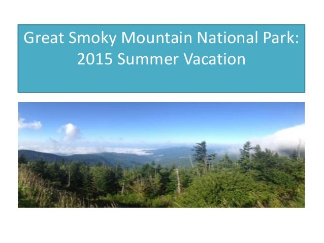 Great Smoky Mountain National Park: 2015 Summer Vacation Summer Trip 2015
