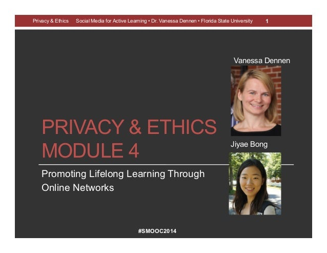 #SMOOC2014 PRIVACY & ETHICS MODULE 4 Promoting Lifelong Learning Through Online Networks Privacy & Ethics Social Media for...