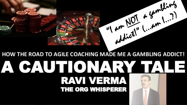 1© SmoothApps 2014 All rights reserved. www.smoothapps.com HOW THE ROAD TO AGILE COACHING MADE ME A GAMBLING ADDICT! A CAU...