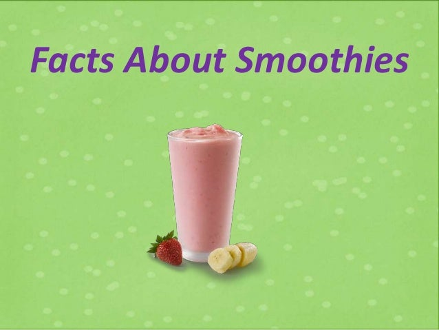 Facts About Smoothies