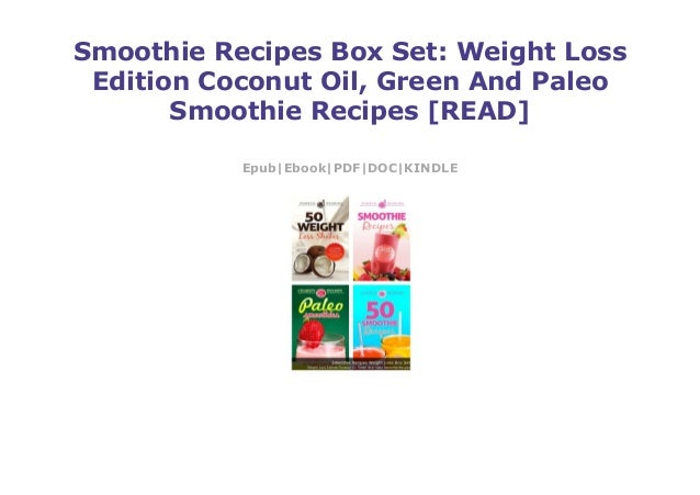 Smoothie Recipes Box Set Weight Loss Edition Coconut Oil Green And
