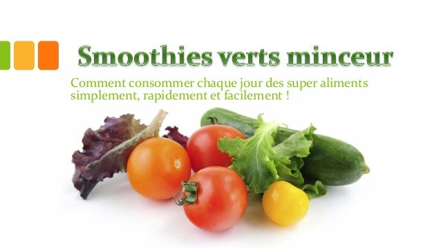 Comment consommer chaque jour des super aliments simplement, rapidement et facilement !