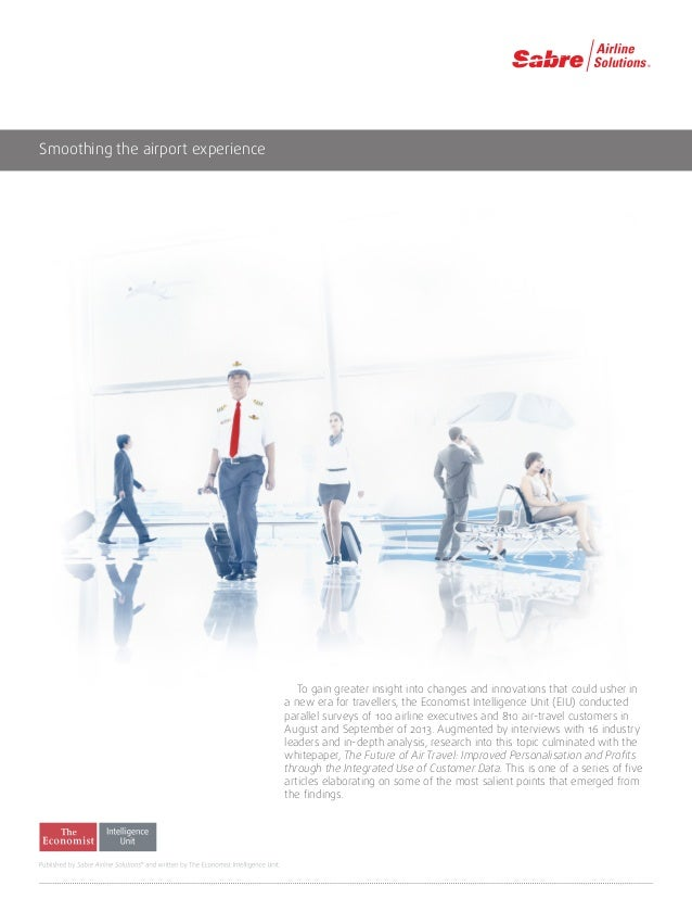 Smoothing the airport experience  To gain greater insight into changes and innovations that could usher in  a new era for ...