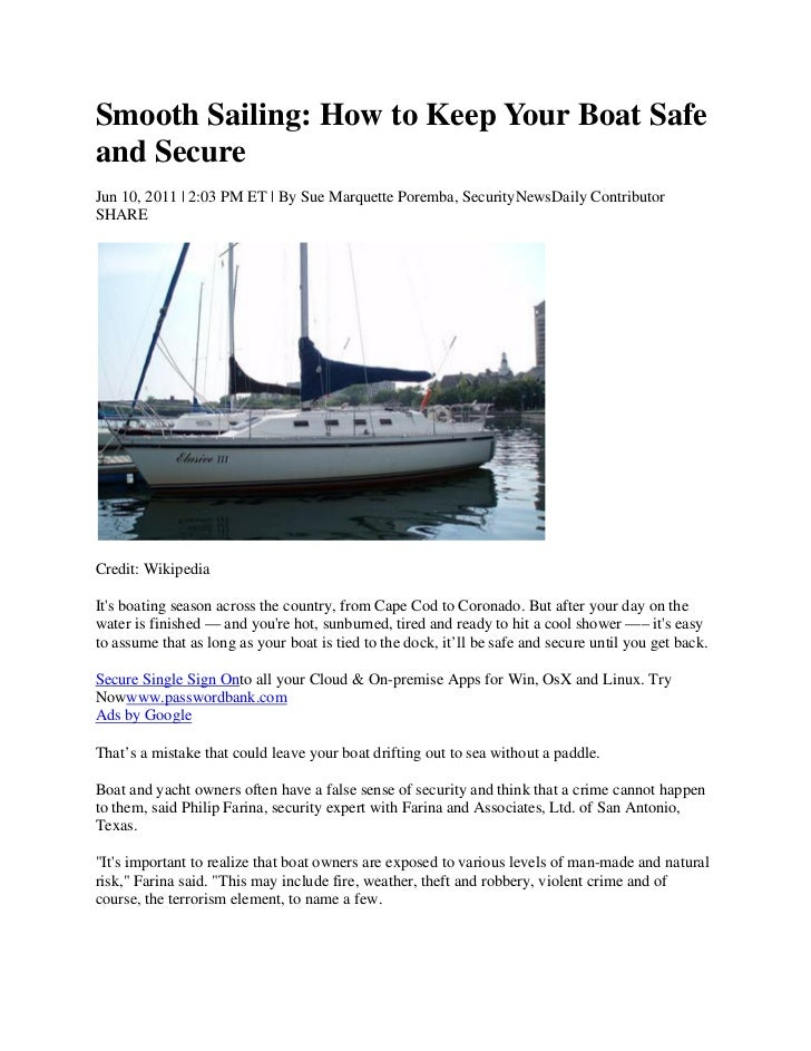 Smooth Sailing: How to Keep Your Boat Safeand SecureJun 10, 2011   2:03 PM ET   By Sue Marquette Poremba, SecurityNewsDail...