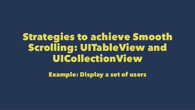 Smooth scrolling in UITableView and UICollectionView