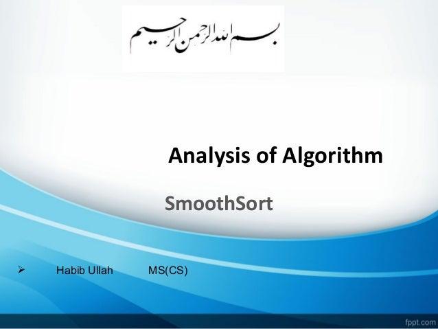Analysis of Algorithm SmoothSort  Habib Ullah MS(CS)