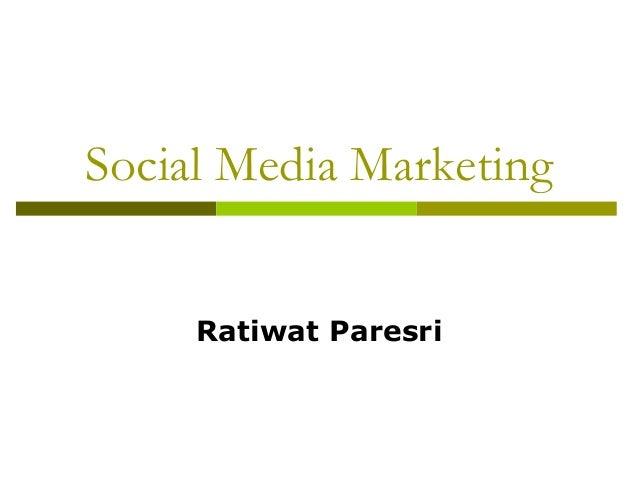 Social Media Marketing     Ratiwat Paresri