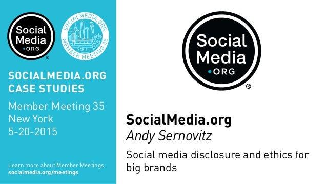 SocialMedia.org Andy Sernovitz Social media disclosure and ethics for big brandsLearn more about Member Meetings socialmed...